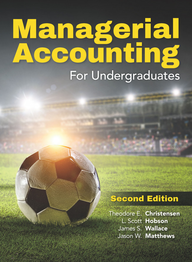 Standalone - Managerial Accounting for Undergraduates, 2e
