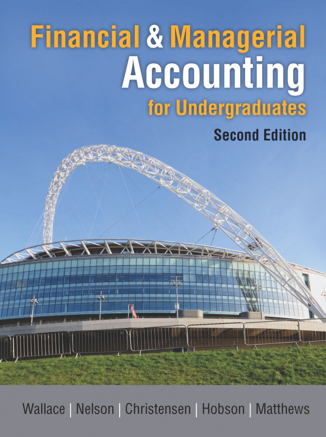 Standalone - Financial and Managerial Accounting for Undergraduates, 2e