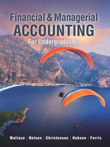 Financial & Managerial Accounting for Undergraduates, 1e