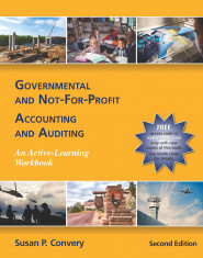 Governmental and Not-for-Profit Accounting and Auditing: An Active Learning Workbook, 2e